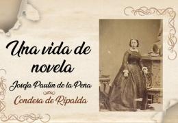 """MESA REDONDA """"LA CONDESA DE RIPALDA, UNA VIDA DE NOVELA"""""""