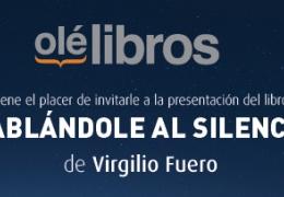 """PRESENTACIÓN LIBRO """"Hablándole al silencio"""" de Virgilio Fuero"""