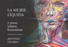 """PRESENTACIÓN LIBRO """"La mujer líquida"""" de Antonio Vicario"""
